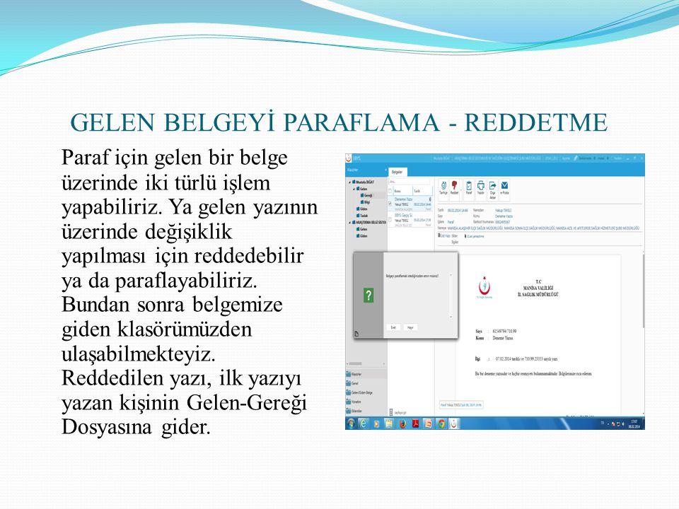 GELEN BELGEYİ PARAFLAMA - REDDETME