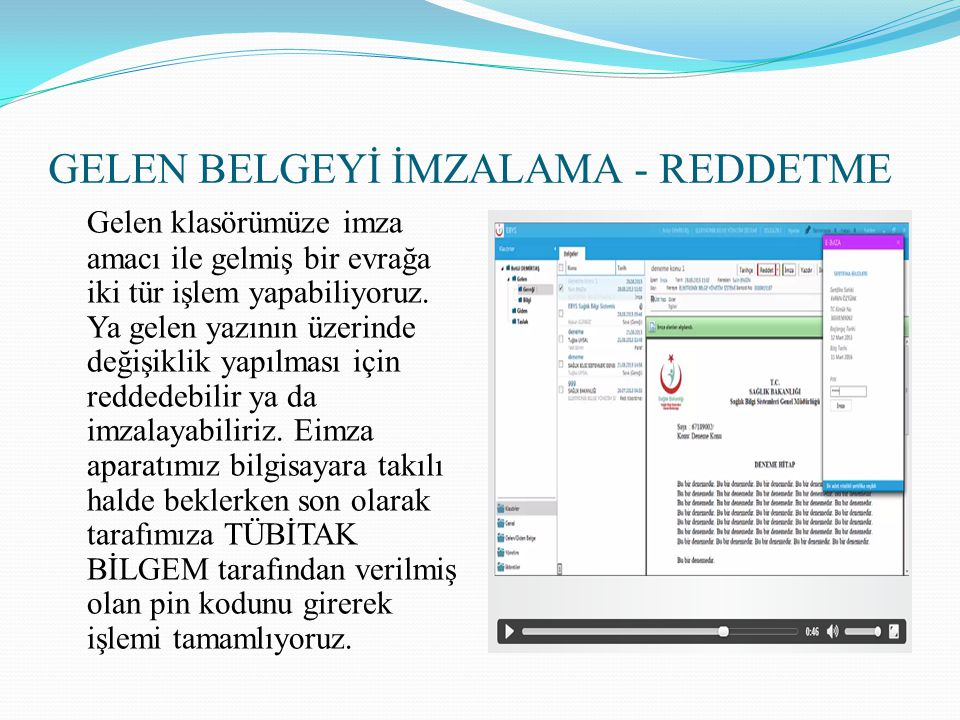 GELEN BELGEYİ İMZALAMA - REDDETME