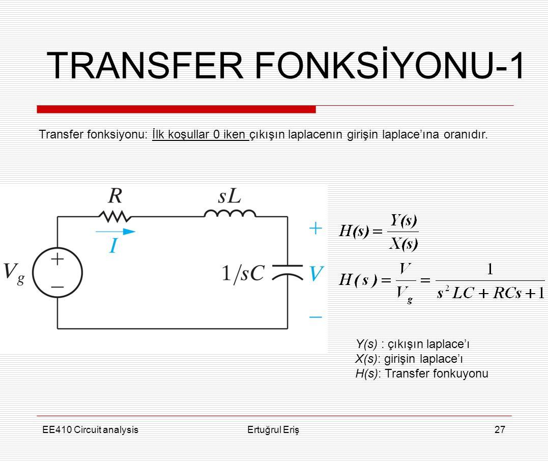 TRANSFER FONKSİYONU-1 Transfer fonksiyonu: İlk koşullar 0 iken çıkışın laplacenın girişin laplace'ına oranıdır.