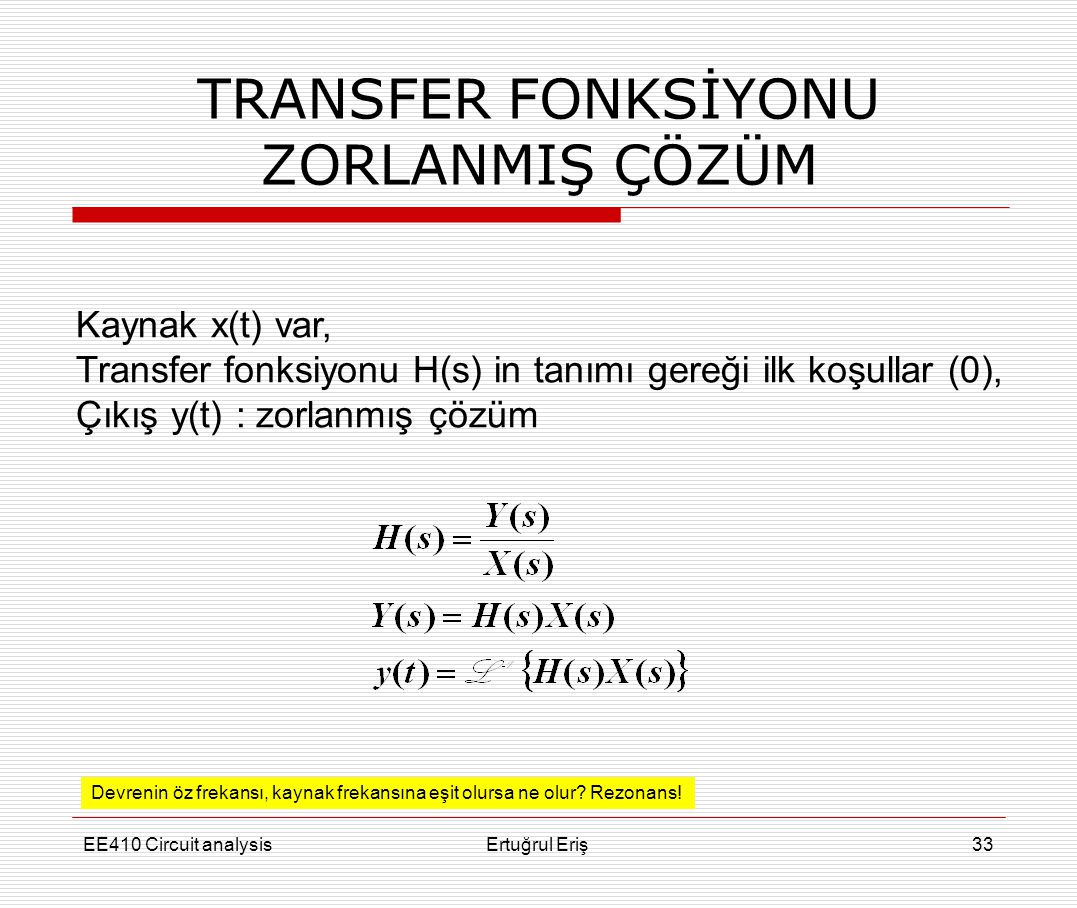 TRANSFER FONKSİYONU ZORLANMIŞ ÇÖZÜM