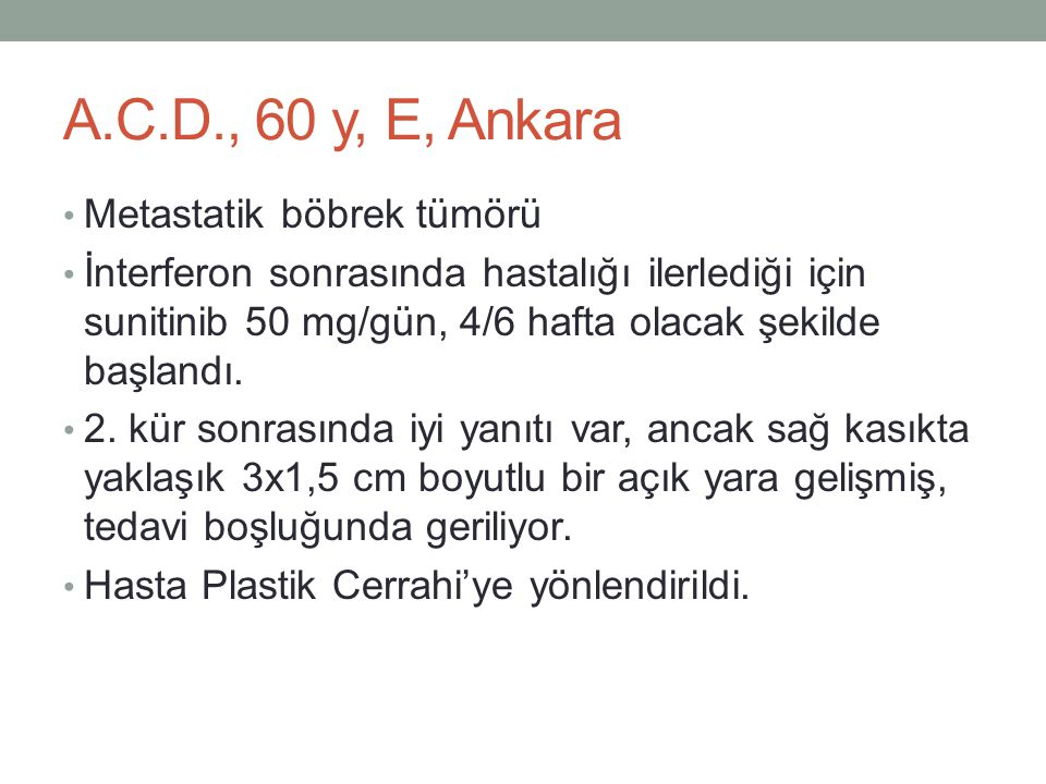 A.C.D., 60 y, E, Ankara Metastatik böbrek tümörü
