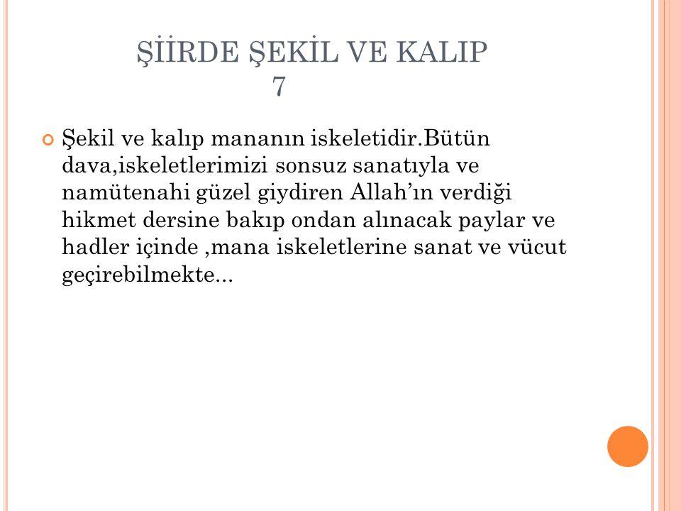 ŞİİRDE ŞEKİL VE KALIP 7
