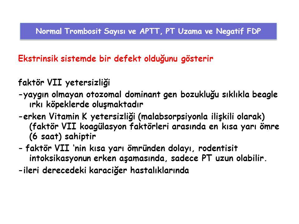 Normal Trombosit Sayısı ve APTT, PT Uzama ve Negatif FDP
