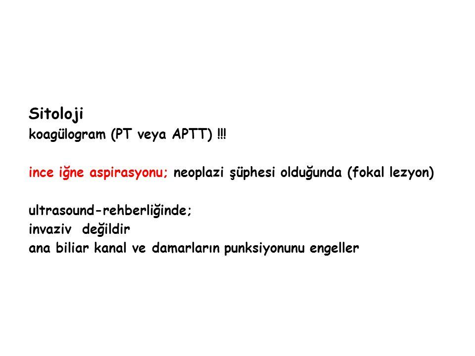 Sitoloji koagülogram (PT veya APTT) !!!