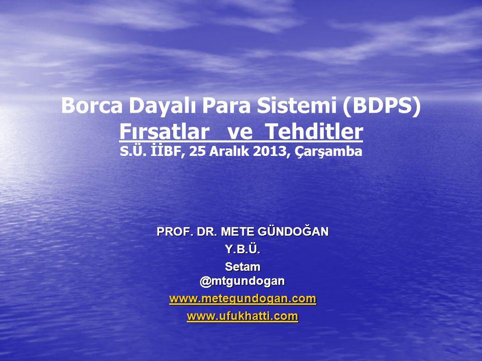 Borca Dayalı Para Sistemi (BDPS) Fırsatlar ve Tehditler S. Ü