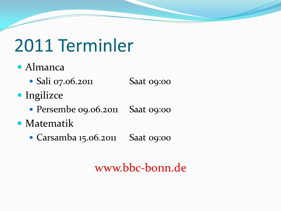 2011 Terminler www.bbc-bonn.de Almanca Ingilizce Matematik