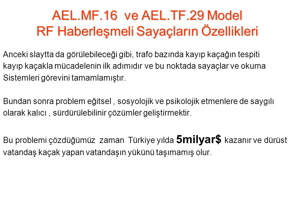 AEL.MF.16 ve AEL.TF.29 Model RF Haberleşmeli Sayaçların Özellikleri