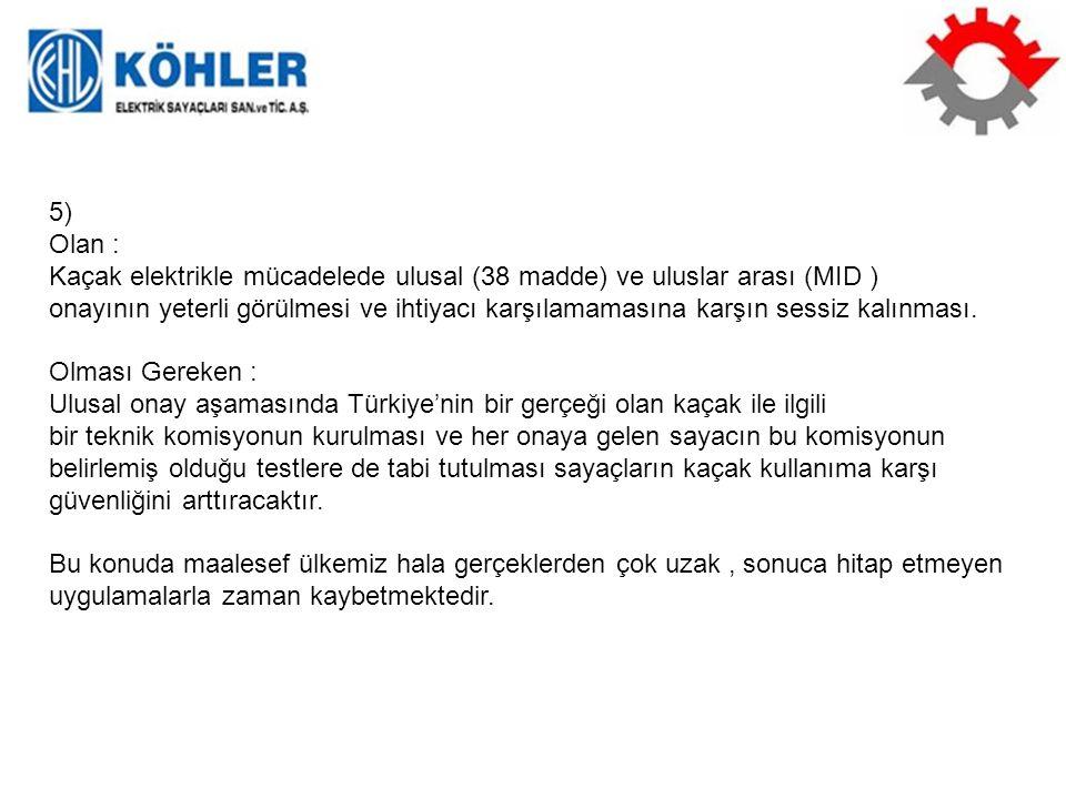5) Olan : Kaçak elektrikle mücadelede ulusal (38 madde) ve uluslar arası (MID )