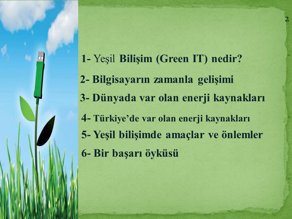 1- Yeşil Bilişim (Green IT) nedir