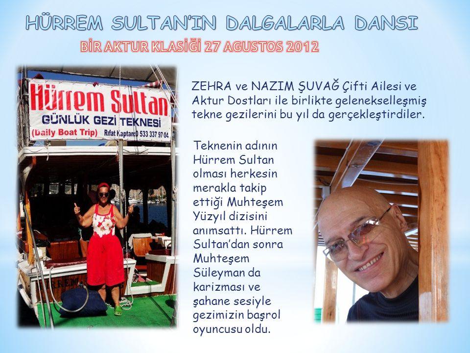 HÜRREM SULTAN'IN DALGALARLA DANSI BİR AKTUR KLASİĞİ 27 AGUSTOS 2012