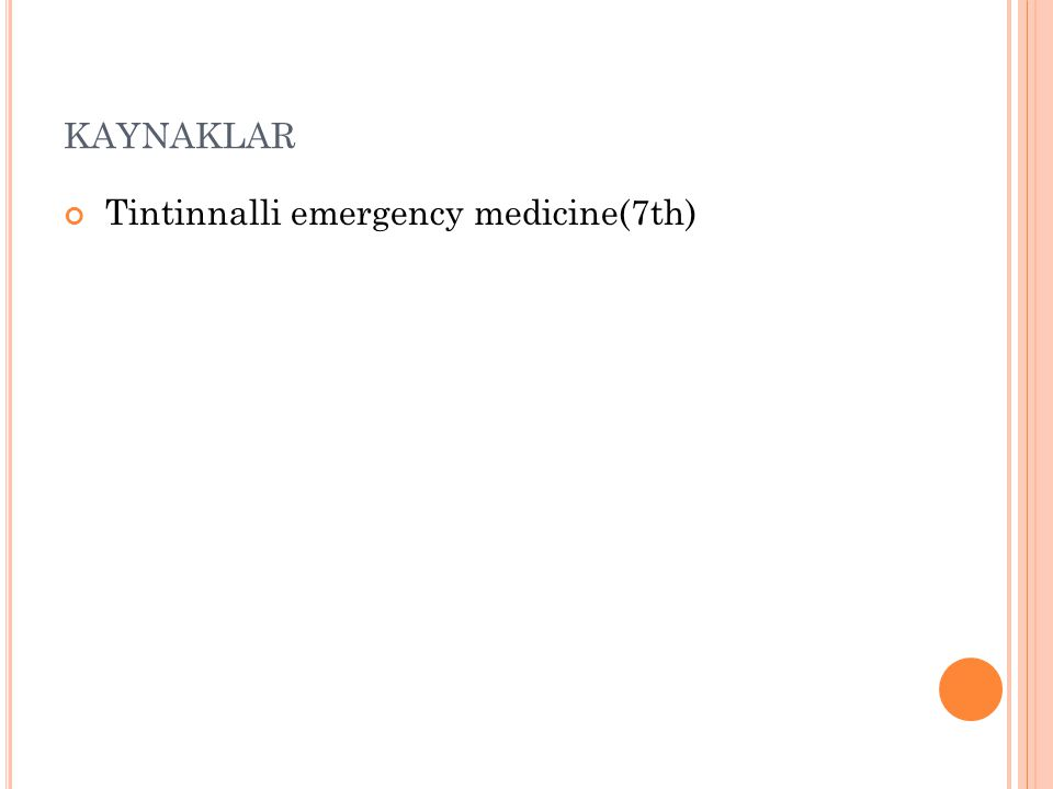kaynaklar Tintinnalli emergency medicine(7th)