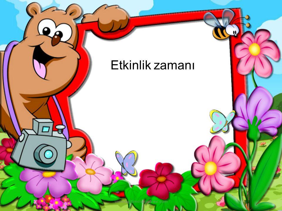 Etkinlik zamanı www.egitimcininadresi.com