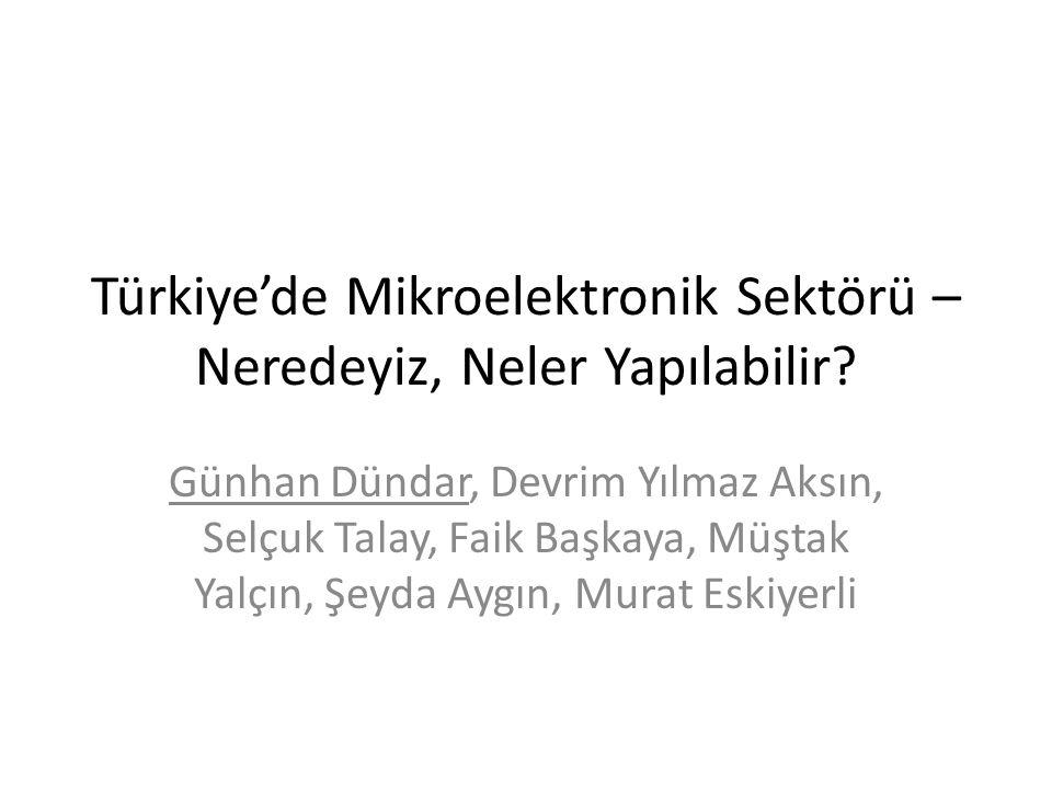 Türkiye'de Mikroelektronik Sektörü – Neredeyiz, Neler Yapılabilir