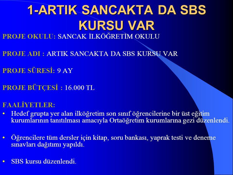 1-ARTIK SANCAKTA DA SBS KURSU VAR