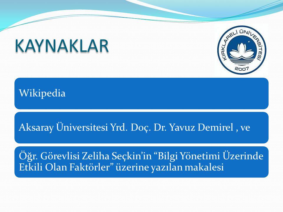 KAYNAKLAR Wikipedia. Aksaray Üniversitesi Yrd. Doç. Dr. Yavuz Demirel , ve.