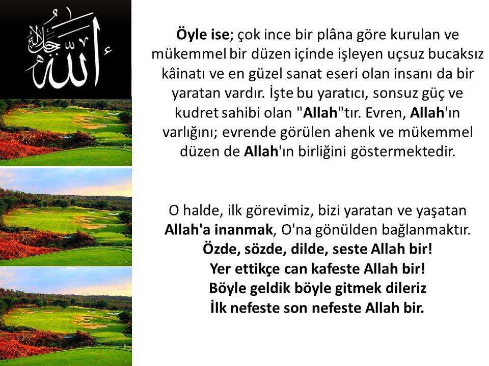 Özde, sözde, dilde, seste Allah bir!