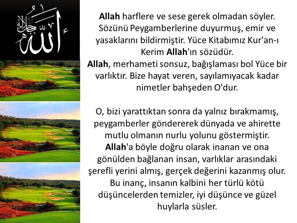 Allah harflere ve sese gerek olmadan söyler