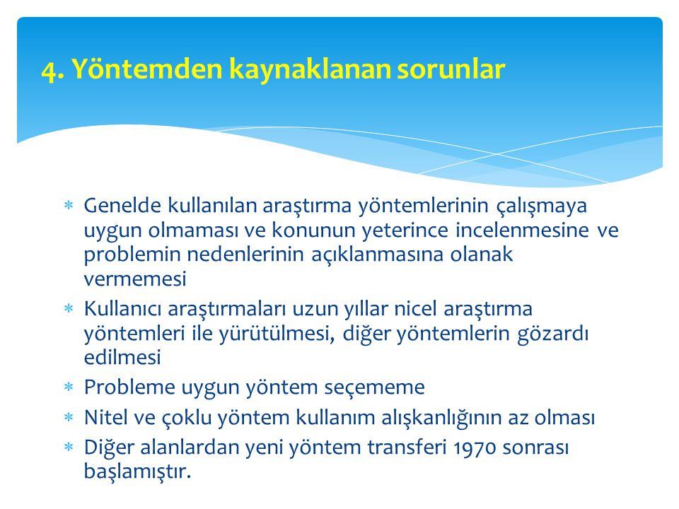 4. Yöntemden kaynaklanan sorunlar