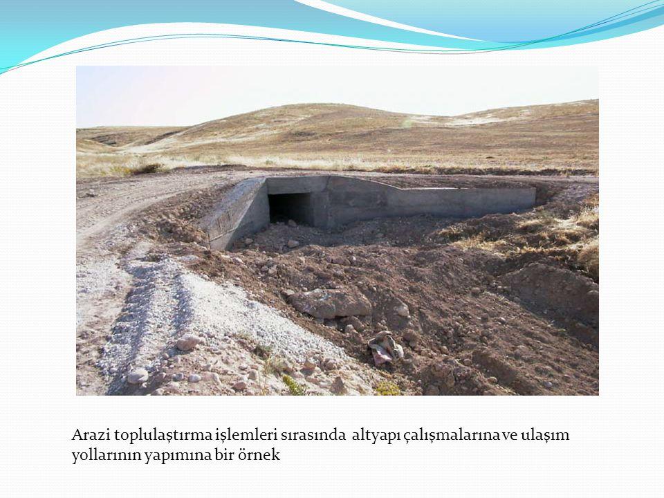 Arazi toplulaştırma işlemleri sırasında altyapı çalışmalarına ve ulaşım yollarının yapımına bir örnek