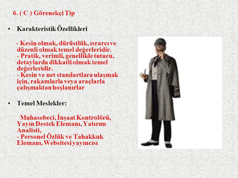 6. ( C ) Görenekçi Tip Karakteristik Özellikleri.