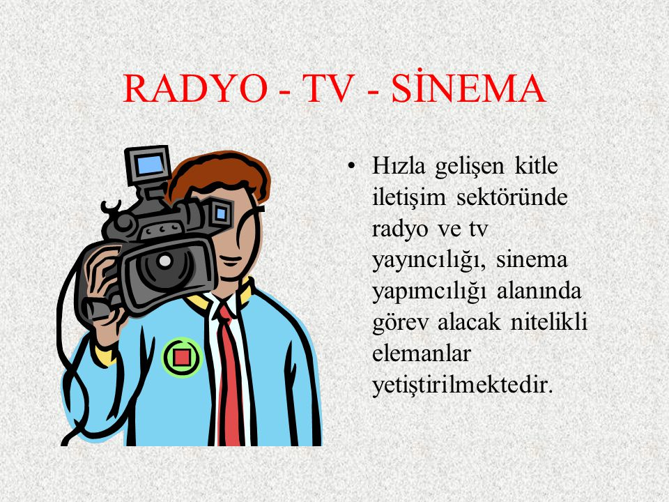 RADYO - TV - SİNEMA