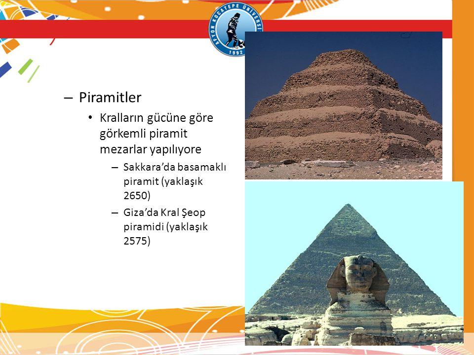 Piramitler Kralların gücüne göre görkemli piramit mezarlar yapılıyore
