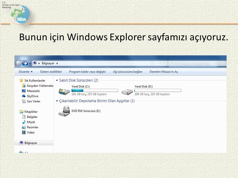 Bunun için Windows Explorer sayfamızı açıyoruz.