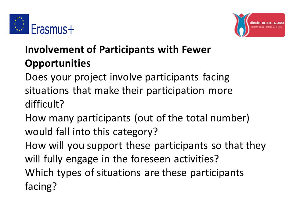 Involvement of Participants with Fewer Opportunities Does your project involve participants facing situations that make their participation more difficult.