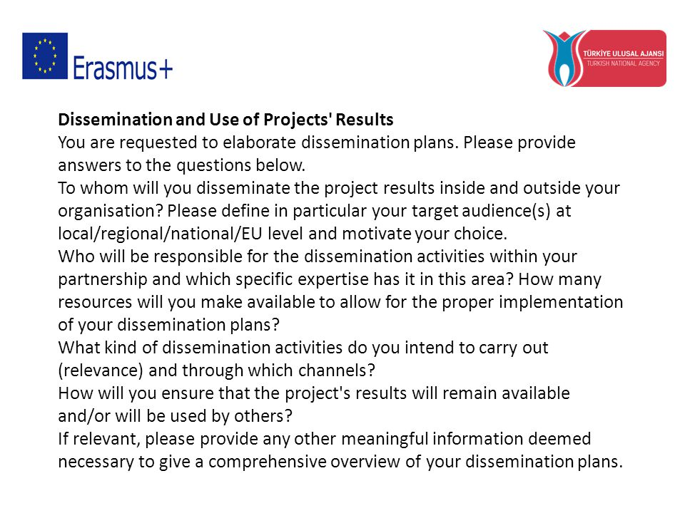 Dissemination and Use of Projects Results You are requested to elaborate dissemination plans.