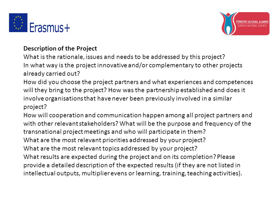 Description of the Project What is the rationale, issues and needs to be addressed by this project.