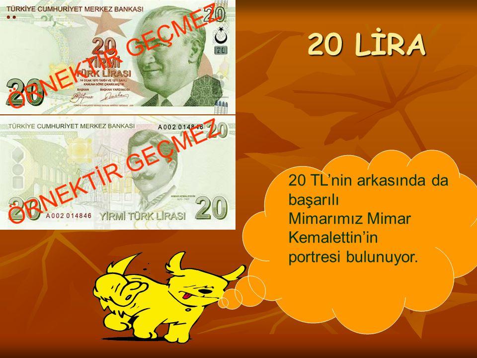 20 LİRA 20 TL'nin arkasında da başarılı Mimarımız Mimar Kemalettin'in