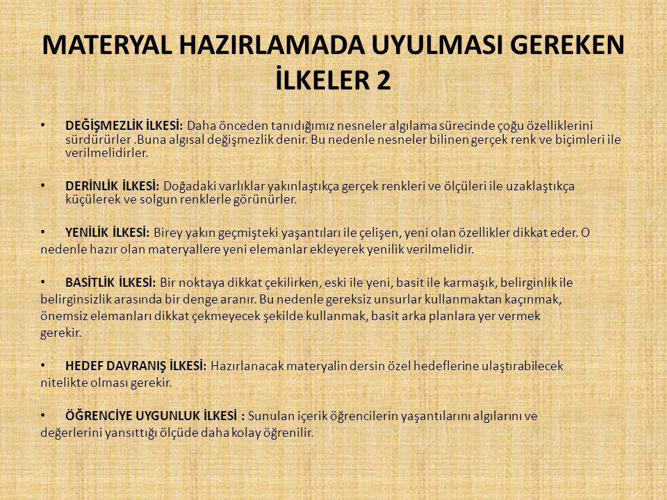 MATERYAL HAZIRLAMADA UYULMASI GEREKEN İLKELER 2