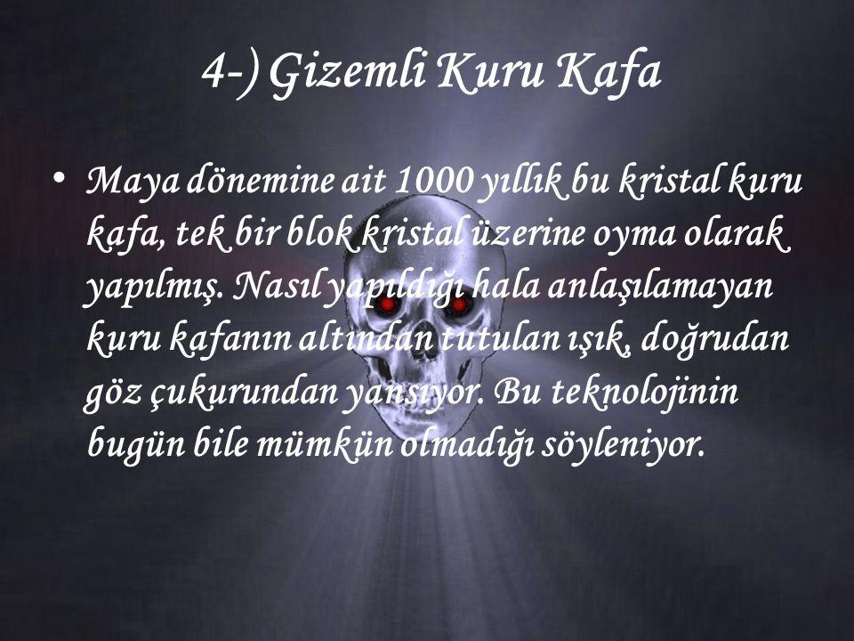 4-) Gizemli Kuru Kafa