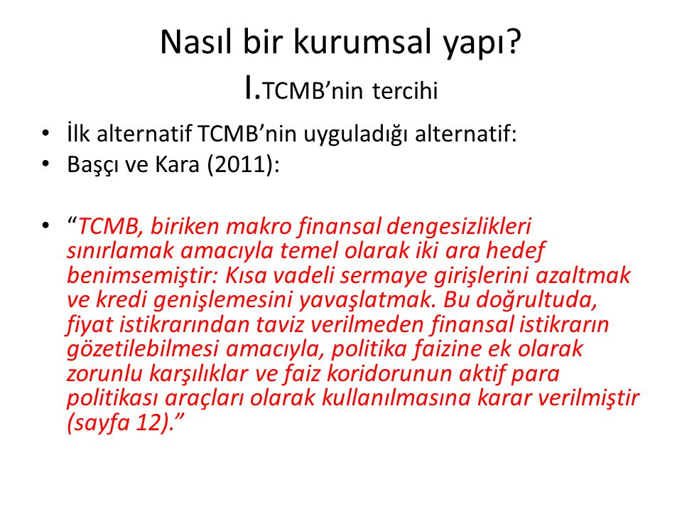 Nasıl bir kurumsal yapı I.TCMB'nin tercihi
