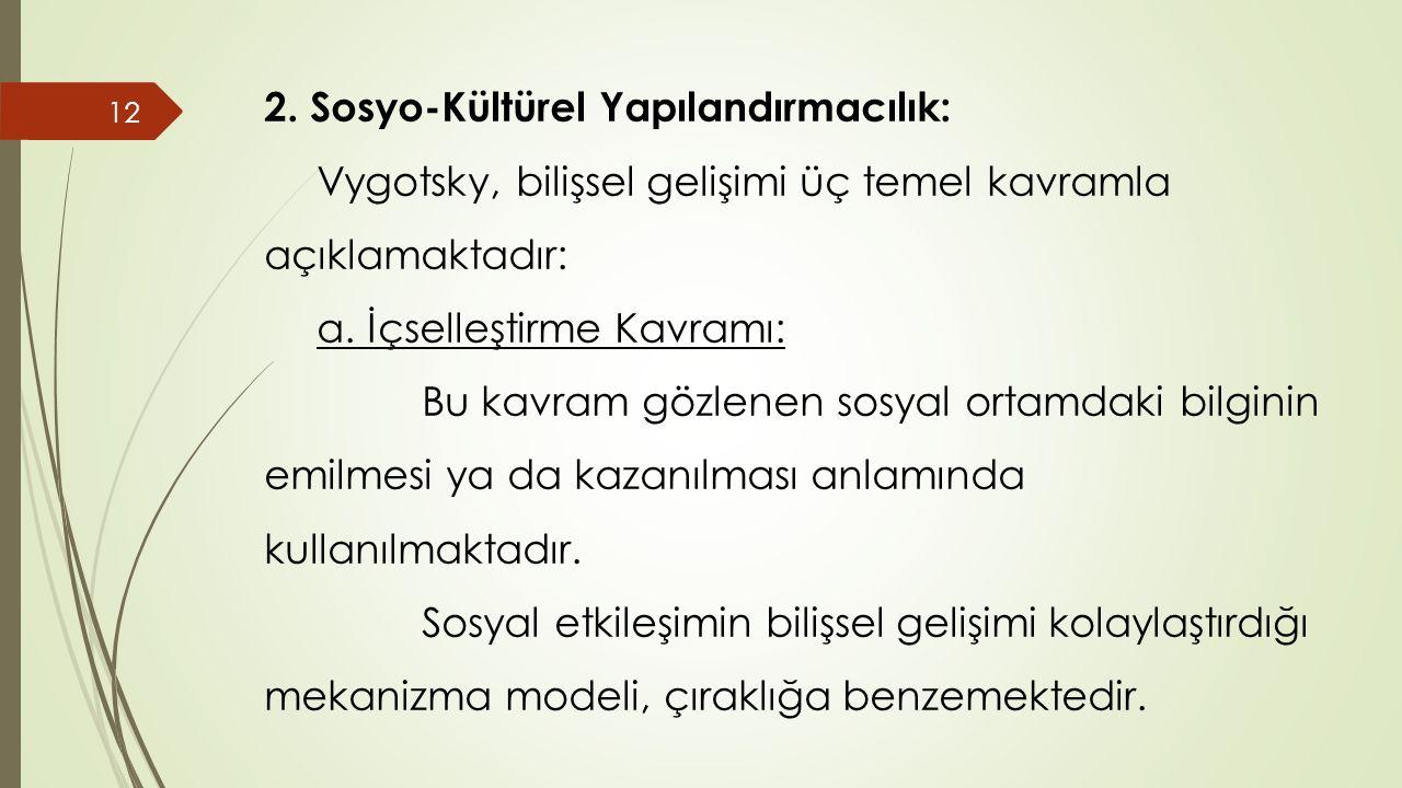 2. Sosyo-Kültürel Yapılandırmacılık: