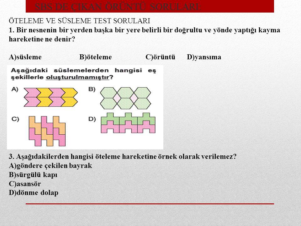 SBS DE ÇIKAN ÖRÜNTÜ SORULARI: