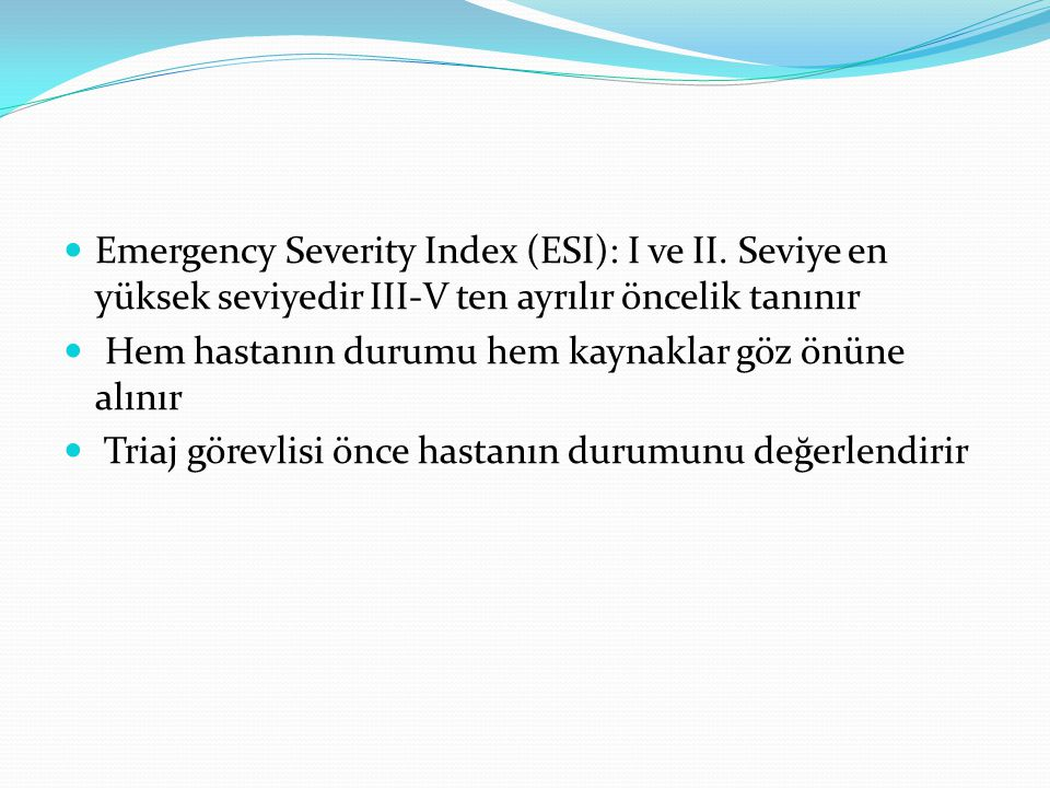 Emergency Severity Index (ESI): I ve II