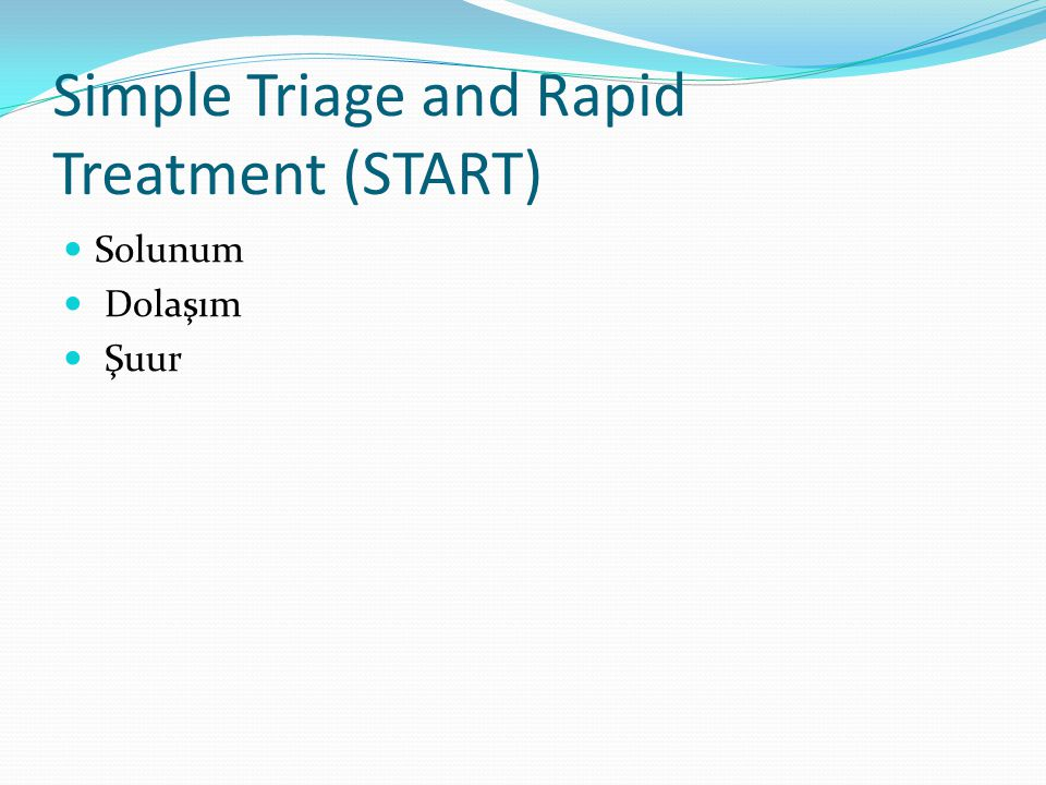 Simple Triage and Rapid Treatment (START)