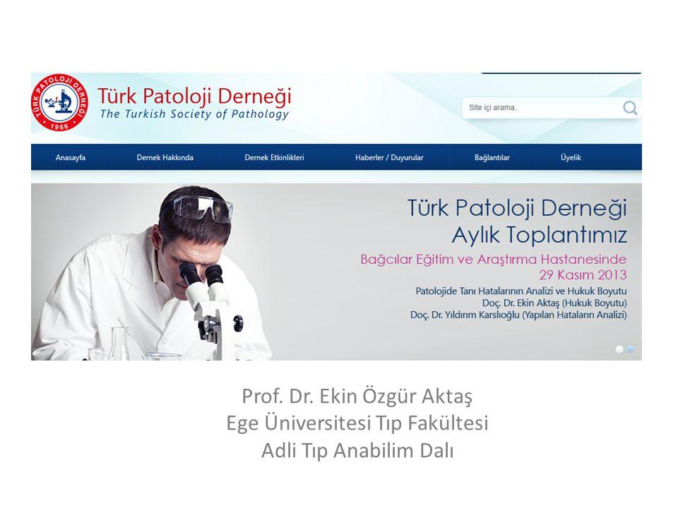 Prof. Dr. Ekin Özgür Aktaş Ege Üniversitesi Tıp Fakültesi