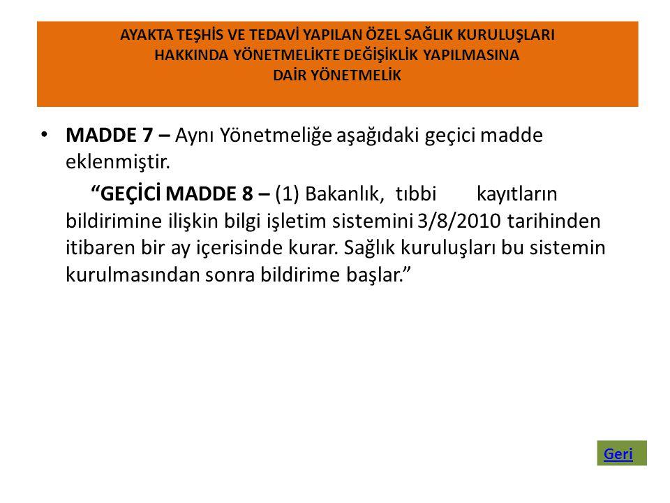 MADDE 7 – Aynı Yönetmeliğe aşağıdaki geçici madde eklenmiştir.