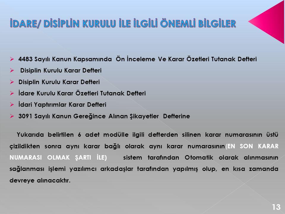 İDARE/ DİSİPLİN KURULU İLE İLGİLİ ÖNEMLİ BİLGİLER