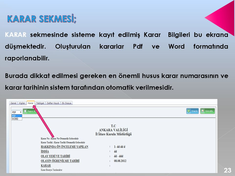 KARAR SEKMESİ;