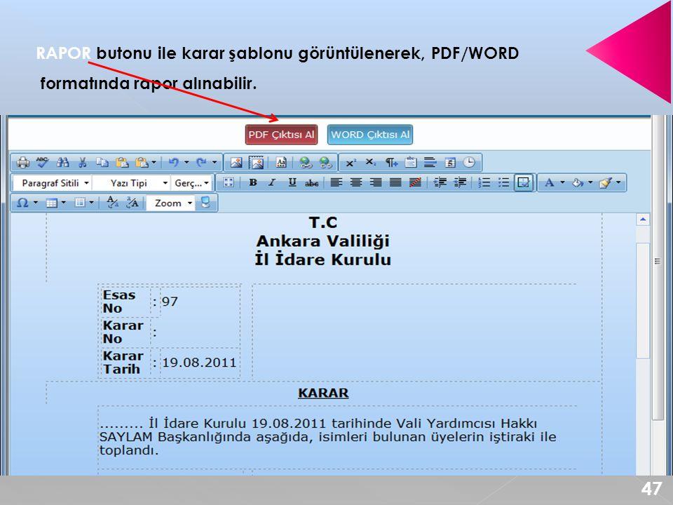 RAPOR butonu ile karar şablonu görüntülenerek, PDF/WORD