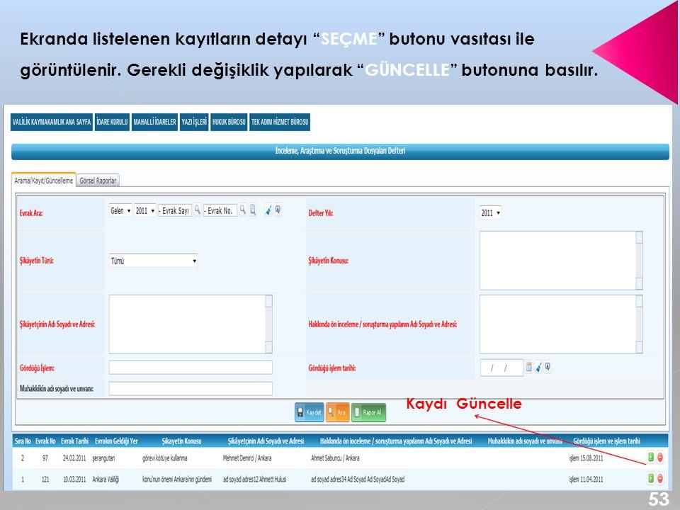 Ekranda listelenen kayıtların detayı SEÇME butonu vasıtası ile
