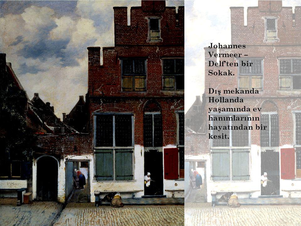Johannes Vermeer – Delf'ten bir Sokak