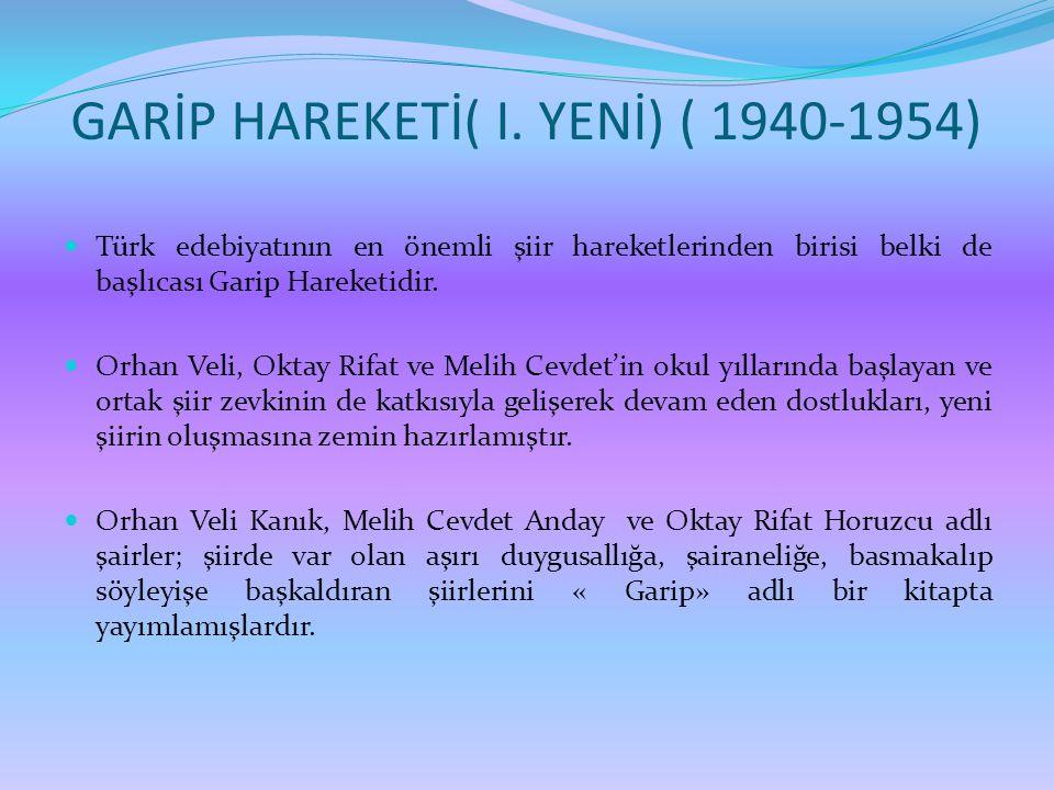GARİP HAREKETİ( I. YENİ) ( 1940-1954)
