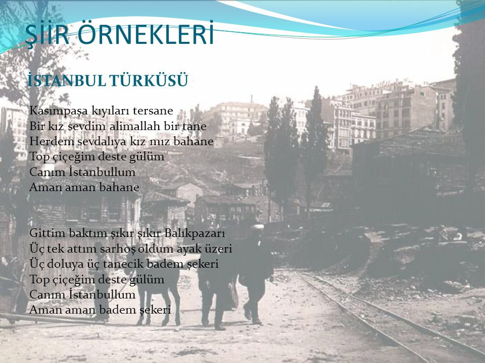 ŞİİR ÖRNEKLERİ İSTANBUL TÜRKÜSÜ
