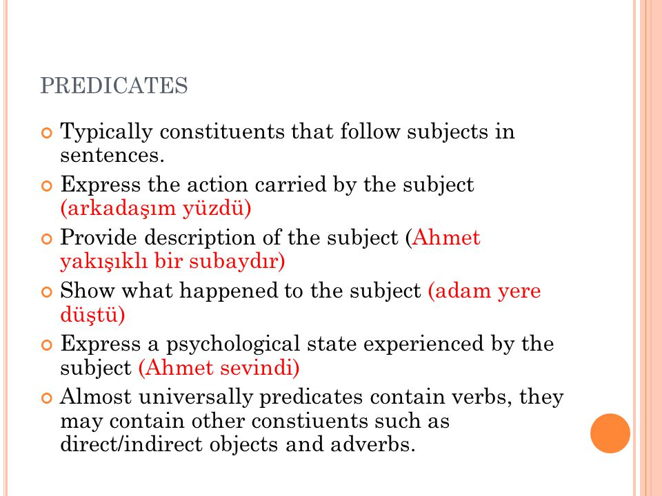 predicates Typically constituents that follow subjects in sentences.