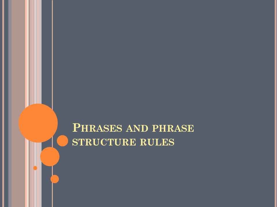 Phrases and phrase structure rules