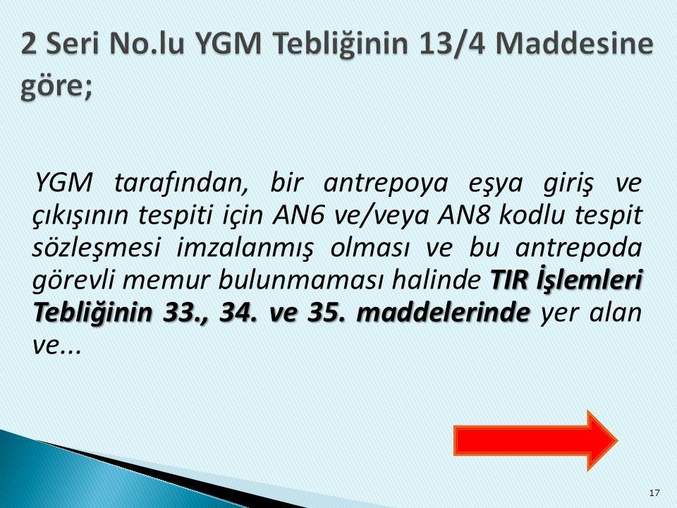 2 Seri No.lu YGM Tebliğinin 13/4 Maddesine göre;